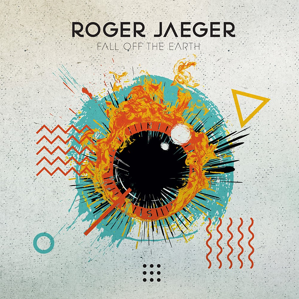 Roger Jaeger / Fall Off The Earth: Drums. Percussion. - 2018