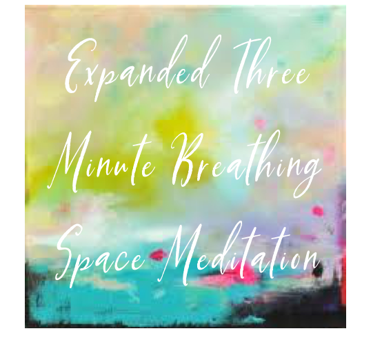 Expanded Three Minute Breathing Space Meditation.png