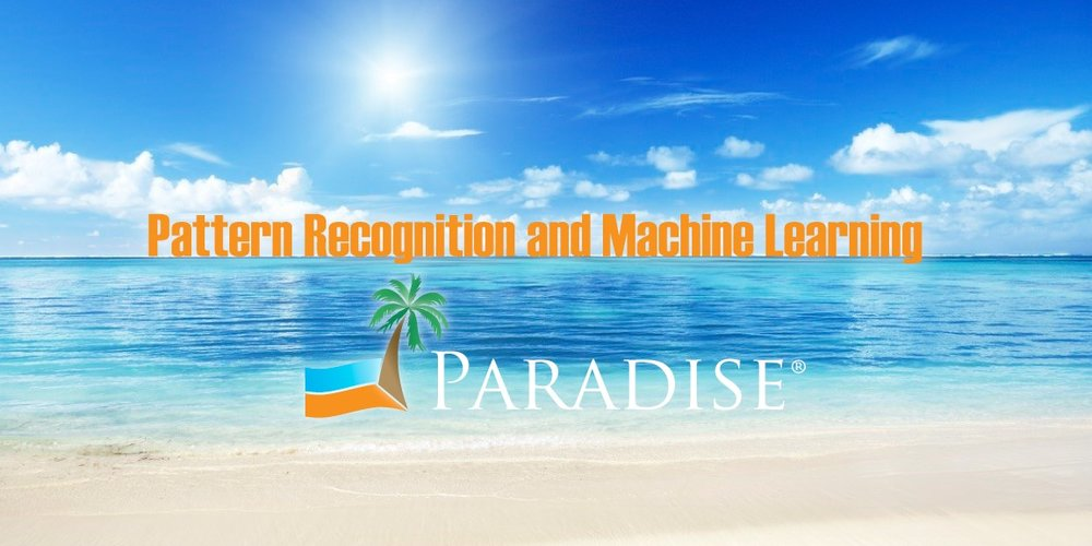 Pattern Recognition and Machine Learning in Paradise
