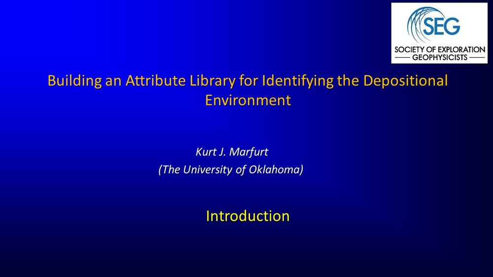 Building an Attribute Library for Identifying the Depositional Environment - Kurt Marfurt.jpg