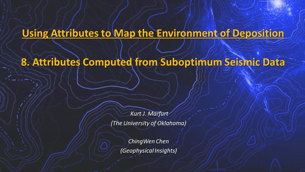 Using Attributes to Map Environment of Deposition Kurt Marfurt, AASPI Consortium, the University of Oklahoma Rocky Roden Geophysical Insights ChingWen Geophysical Insights