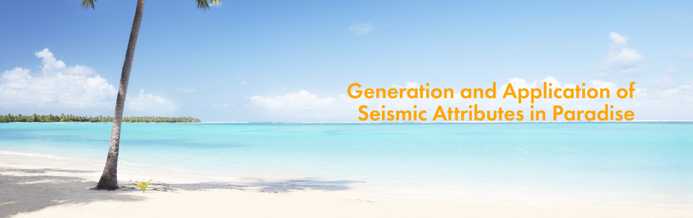Generation and Application of Seismic Attributes in Paradise Banner.png