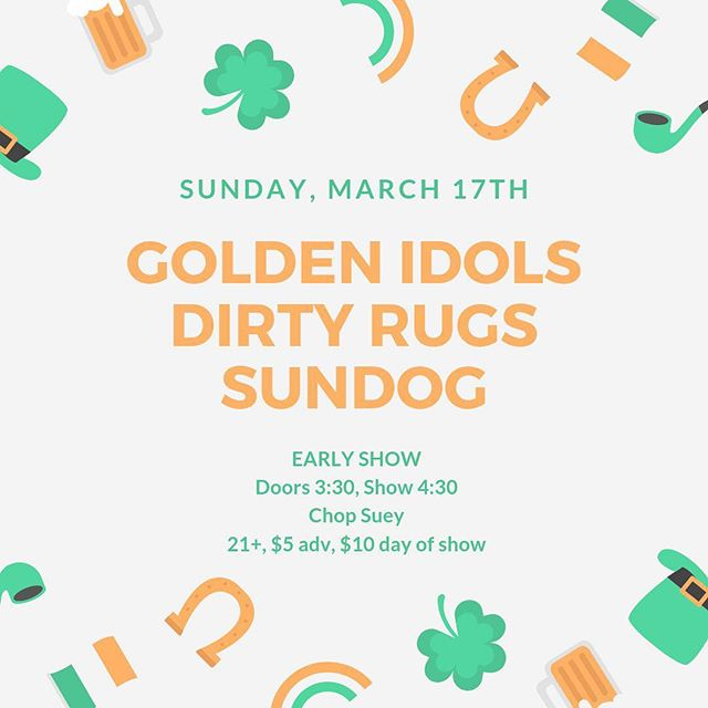 #stpatricksday is on a Sunday this year, so you'll need to get your partying done early. Luckily we've got this sweet matinee show for all your day drinking needs! Join us with our pals @wearesundog and @dirtyrugsband at @chopsueyseattle!