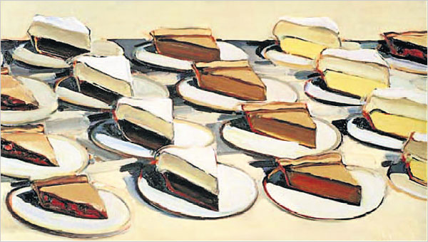 "Thiebaud paints my dreams. (""Pies, Pies, Pies"" by Wayne Thiebaud.)"