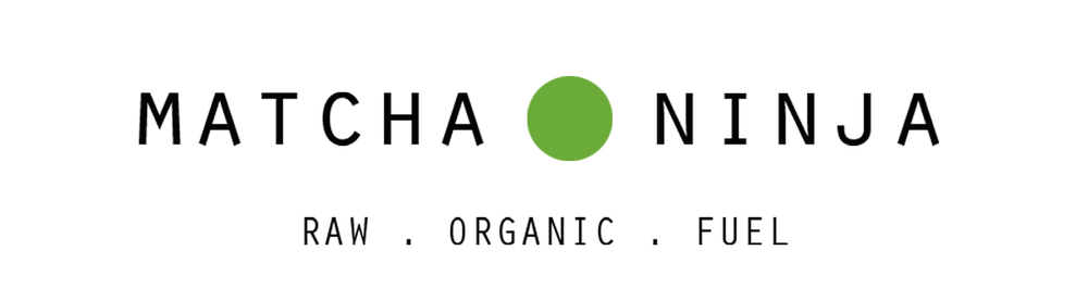 Matcha Ninja. Raw, Organic, Fuel