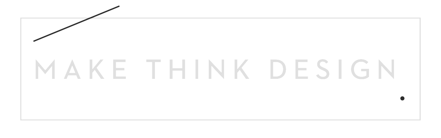 make think design.