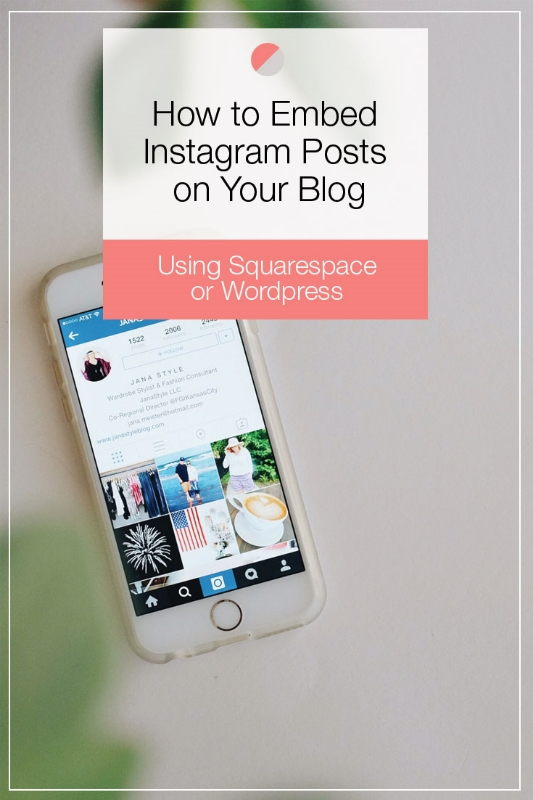 How to Embed Instagram Posts to Your Blog using Squarespace or Wordpress. Awesome blogging tip for bloggers! Click through to see post.