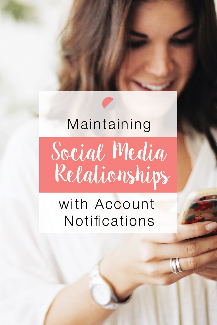 managing social media relationships with account notifications