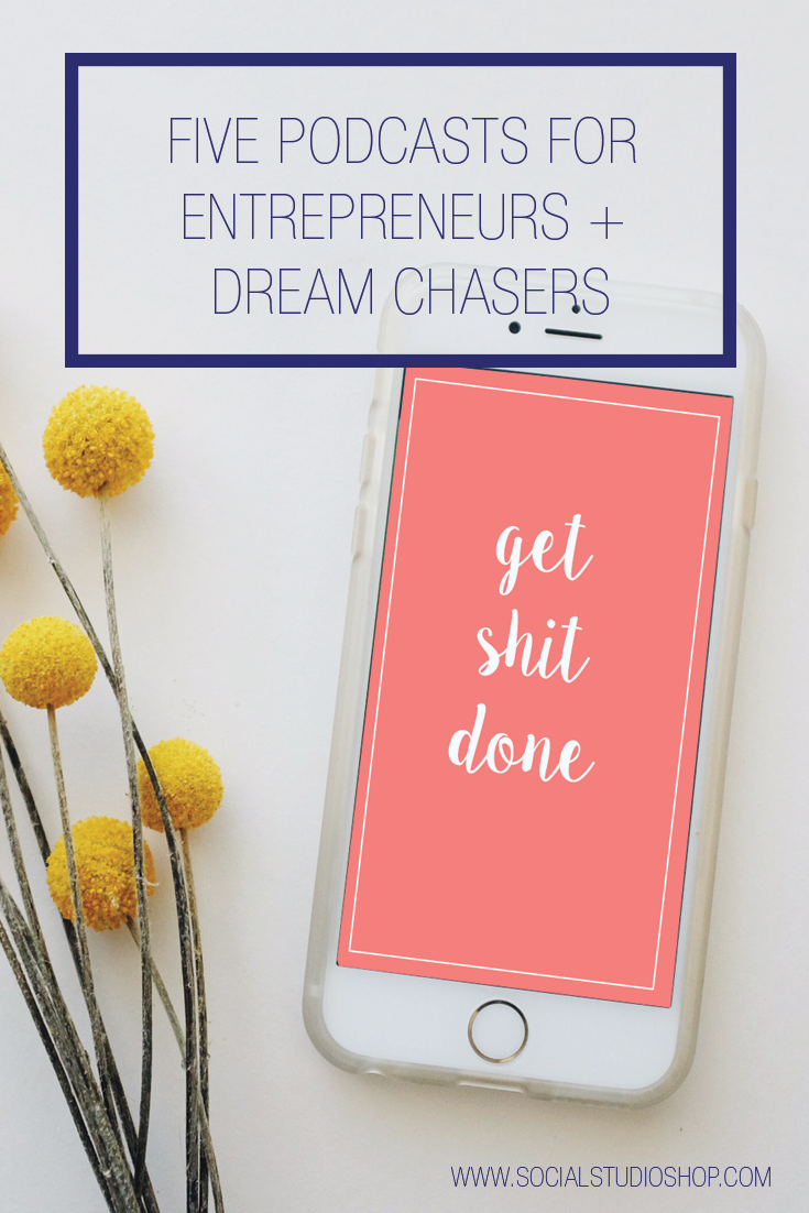 podcasts for entrepreneurs and dream chasers