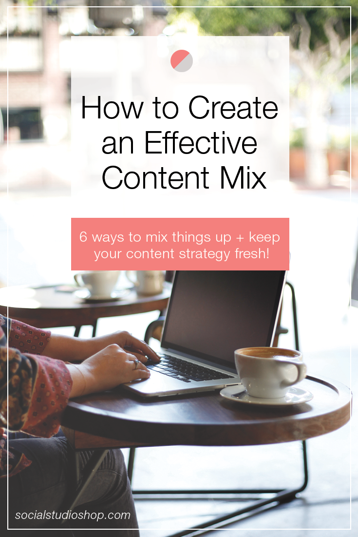 Create an effective content mix that keeps your audience engaged no matter what you post.