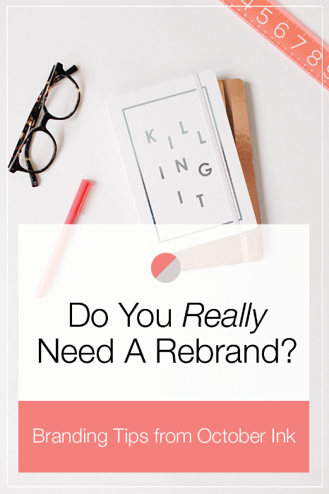 Do you REALLY need a rebrand? Here's six reasons why it might be time for a brand refresh! Helpful branding tips from @octoberink. Click-through if you're considering a rebrand!