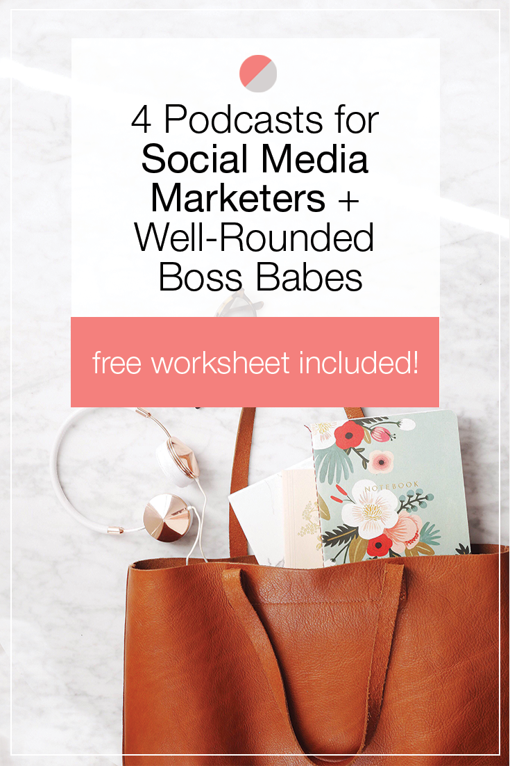 podcasts have become such a great learning tool for all boss babes, social media marketers included! Click to see which four we can't live without + even snag some show notes to work along with!