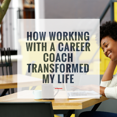 a career coach transformed my life.png