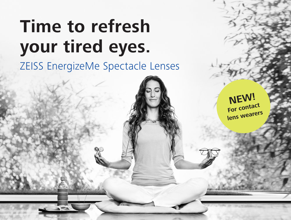 """""""The new ZEISS EnergizeMe Spectacle Lenses for contact          lens wearers - keeping your eyes fresh after a long day"""""""