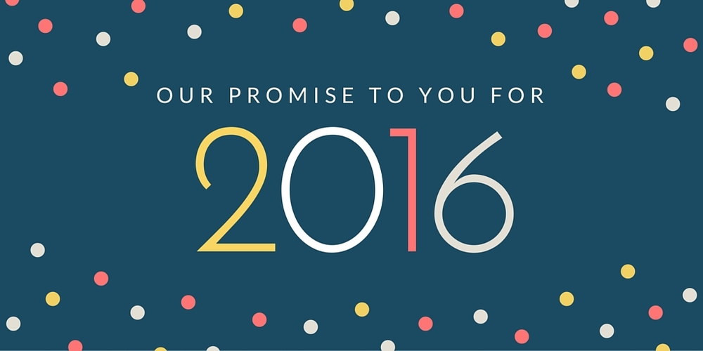 our promise for you in 2016