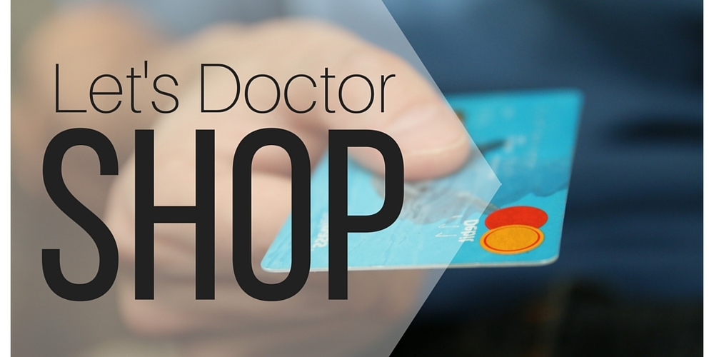 Let's Doctor Shop!