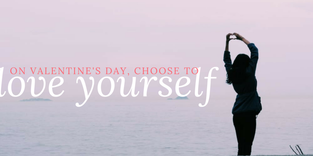 valentine's day, love yourself, lifestyle blog, mental health, self love