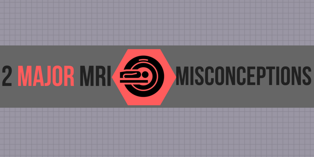 2 Major MRI Misconceptions — Northeast Nebraska Imaging