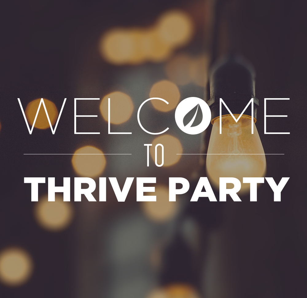 We Want to Connect with You! - Welcome to Thrive Party is the BEST Party! If you're new to the Thrive Chapel scene or you've been a part of our community for a while, we invite you to hear our story, connect with people just like you, and meet our Church staff and volunteers.Click HERE to learn more and find out when the next party is!