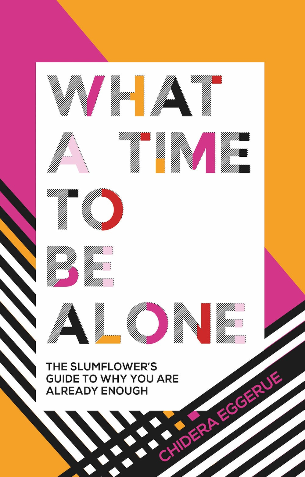 What a Time to Be Alone - Sometimes it's not easy to find self-worth in a world that seems obsessed with telling us we're not good enough. Empowering, intimate and full of heart: this highly-anticipated debut book from the online sensation 'The Slumflower', aka Chidera Eggerue, the unstoppable force behind the ground-breaking movement #SAGGYBOOBSMATTER, is essential reading for all young women. It's time to take charge of your life.In What A Time To Be Alone, The Slumflower will be your life guru, confidante and best friend. She'll show you that being alone is not just okay: it's just about the best freaking thing that's ever happened to you. As she says, 'You're bad as hell and you were made with intention.' It's about time you realised.Peppered with insightful Igbo proverbs from Chidera's Nigerian mother and full of her own original artwork, What A Time To Be Alone will help you navigate the modern world. We can all decide our own fates and Chidera shows us how, using a three-part approach filled with sass, wisdom and charm.READ NOW