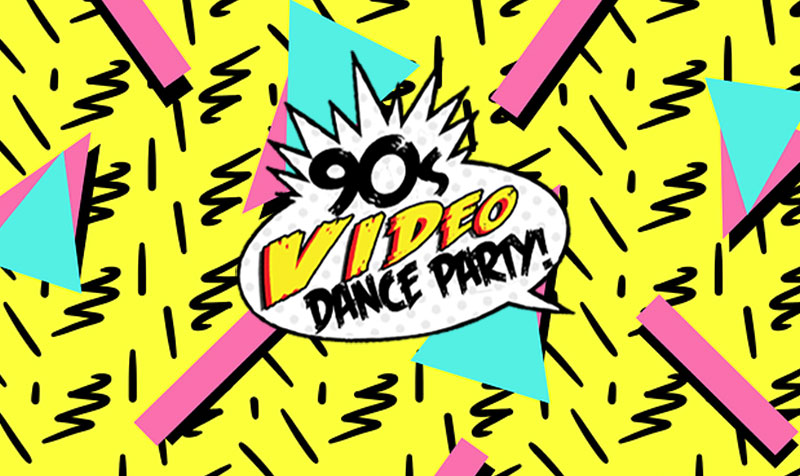 90s Video Dance Party   The Biggest 90s Video Dance Party around!!  ★ 90s videos projected on a 50' screen ★ DANCE ROUTINES ★ 90s PHOTOBOOTH ★ SPECIALTY COCKTAILS ★ FREE GLOWSTICKS ALL NIGHT ★ 90s themed costume contest with $100 prize!