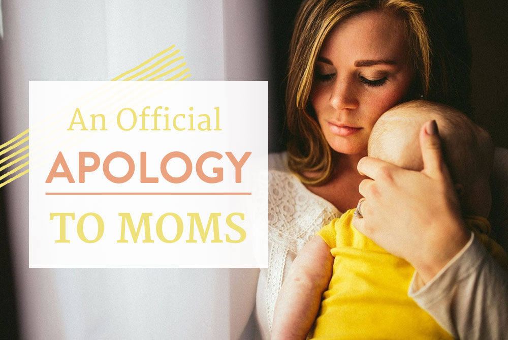 An Official Apology to Moms