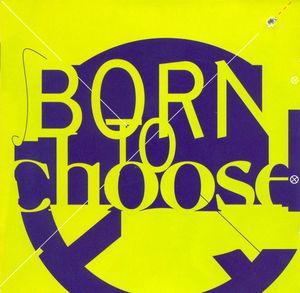 Born To Choose.jpg