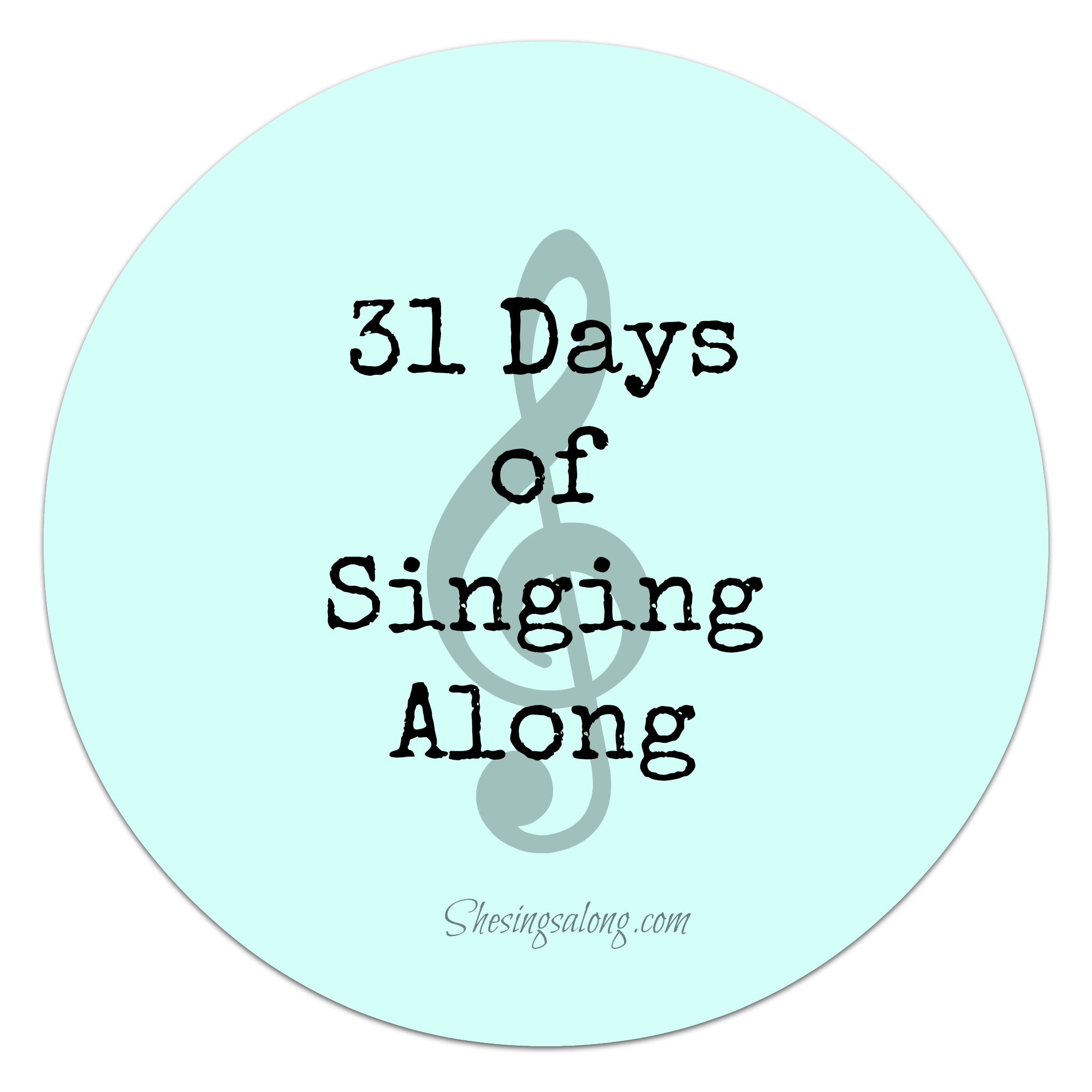31 days of singing along