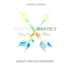 Breathing Bravely - Giving Voice to Cystic Fibrosis (Full Color)
