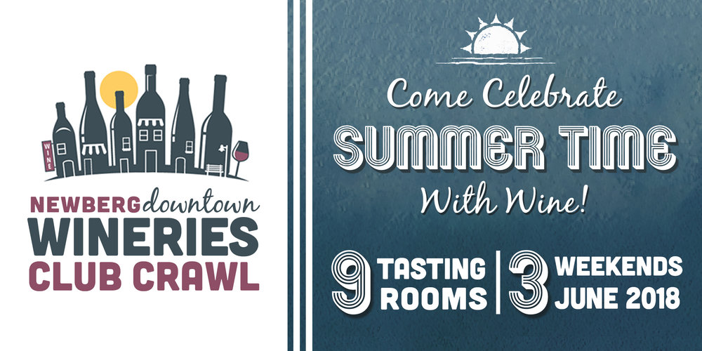 Join us for the Newberg Downtown Wineries Club Crawl! Tasting Rooms in the Downtown area are coming together to help our Wine Club Members celebrate Summer with great local wines.