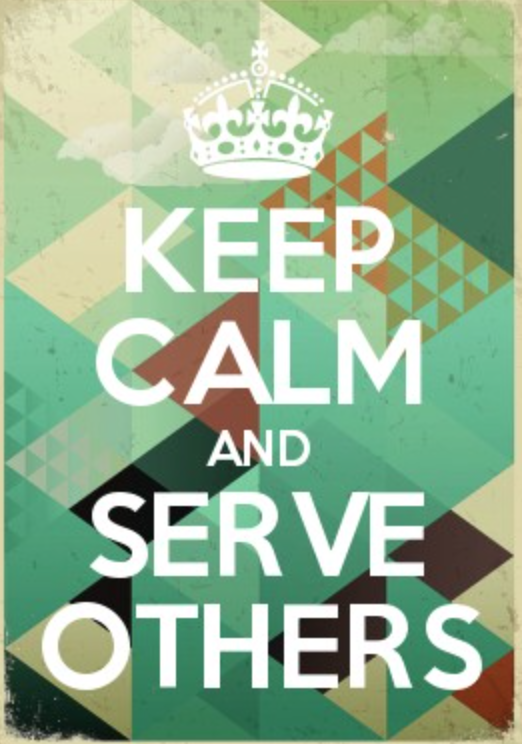 Keep Calm And Serve Others