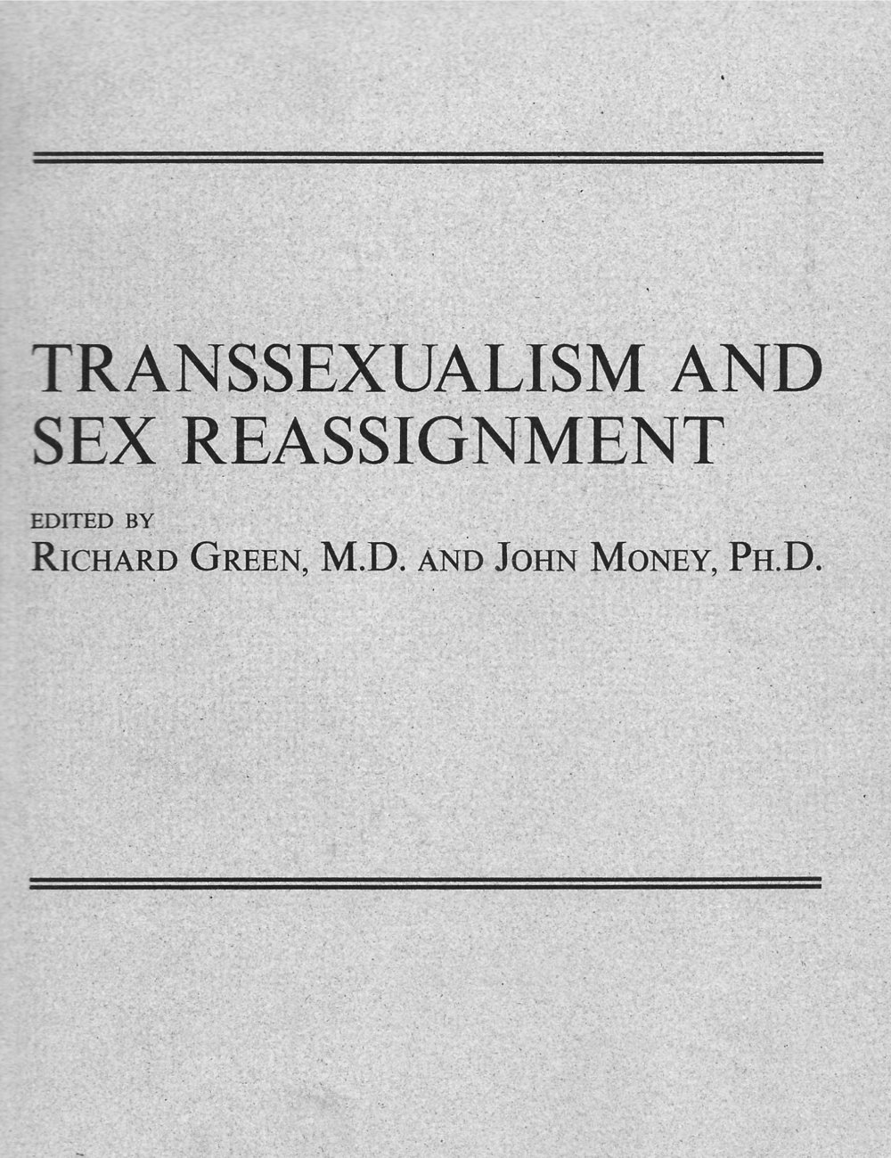Transsexualism and Sex Reassignment - Richard Green & John Money1969