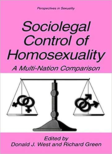 Sociolegal Control of Homosexuality: A Multi-Nation Comparison - Donald J. West & Richard Green2002