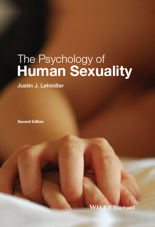 The Psychology of Human Sexuality - Justin J. Lehmiller2nd edition, 2017