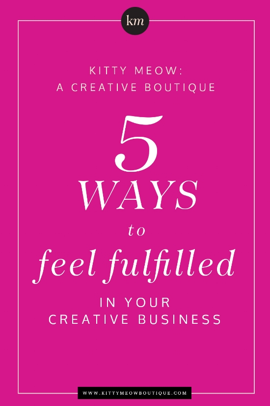 Blog-Post-5-Ways-to-Feel-Fulfilled-In-Your-Business-Education-Creative-Business