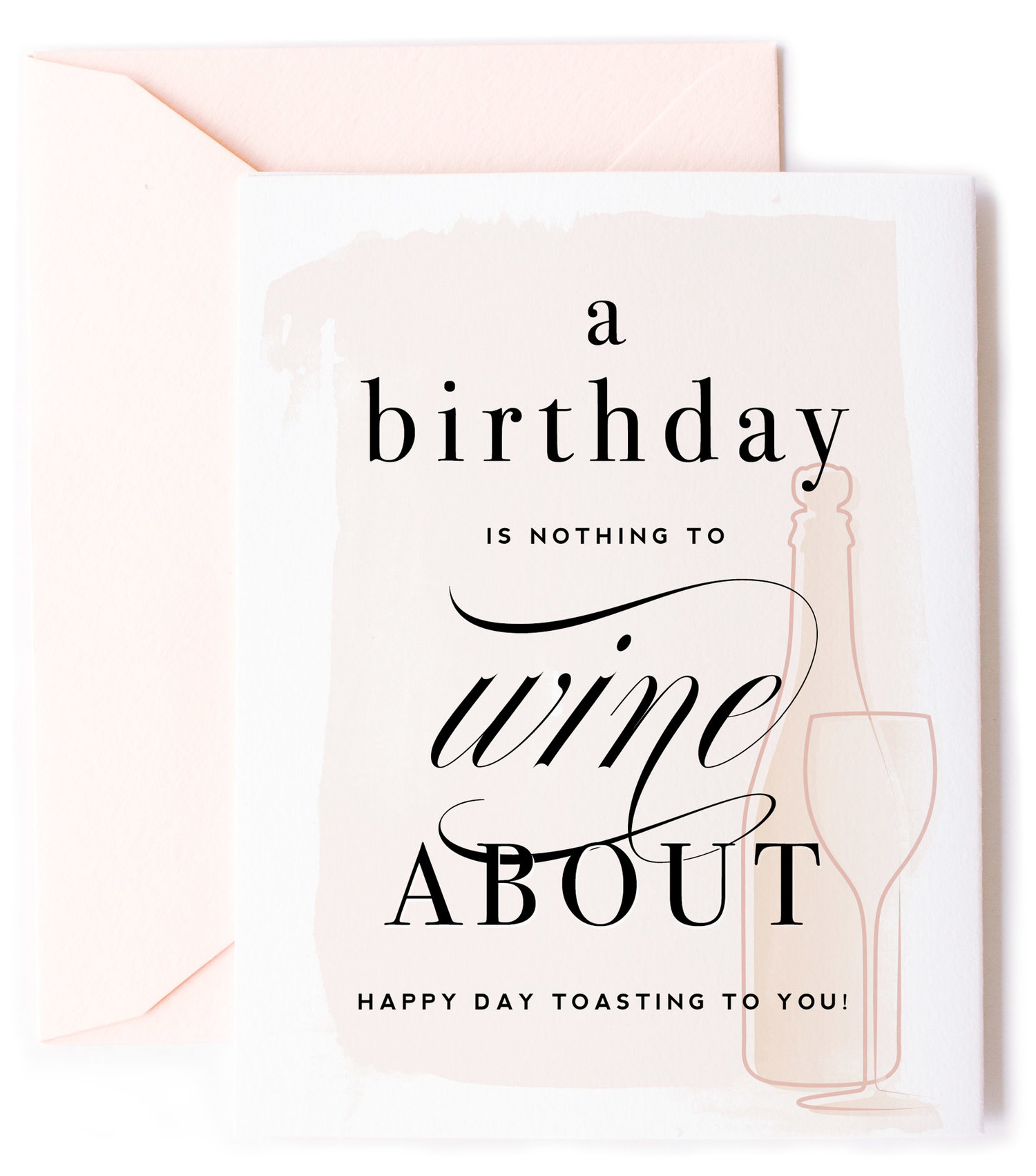 Nothing To Wine About Birthday Card