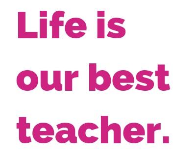 Life+is+our+best+teacher.jpg