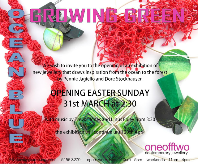 Ocean blue growing green oneofftwo contemporary jewellery here we are again extending an invitation to everyone for our forthcoming easter exhibition ocean blue growing green by pennie jagiello and dore stopboris Gallery