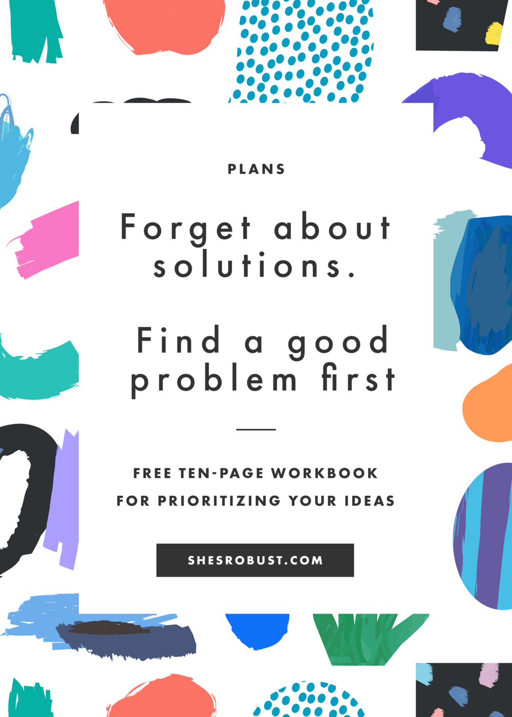 If you want to work on ideas that deliver meaningful impact, start by finding the right problem before you begin proposing solutions.