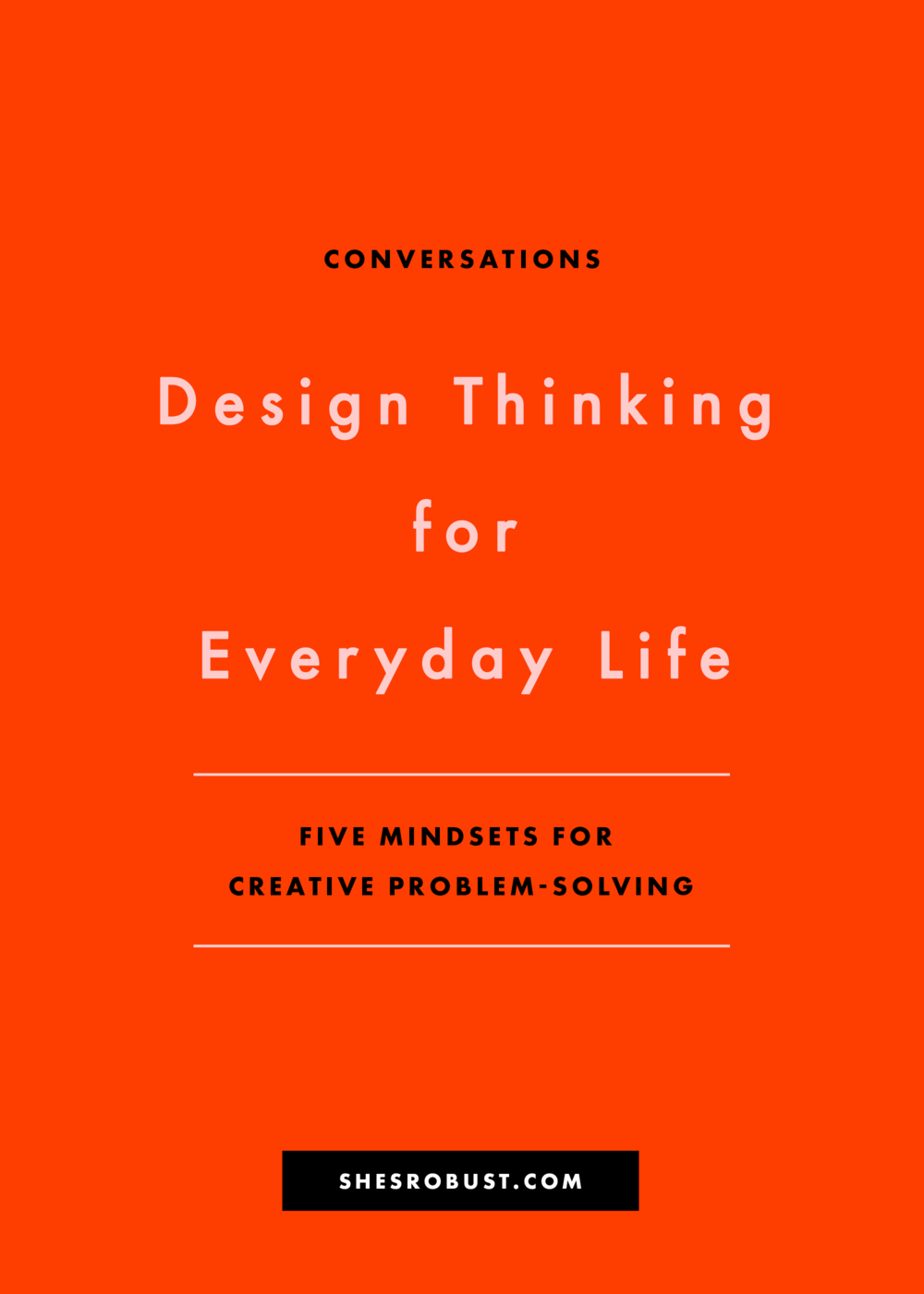 Thinking like a designer brings a fresh perspective to creative problem-solving