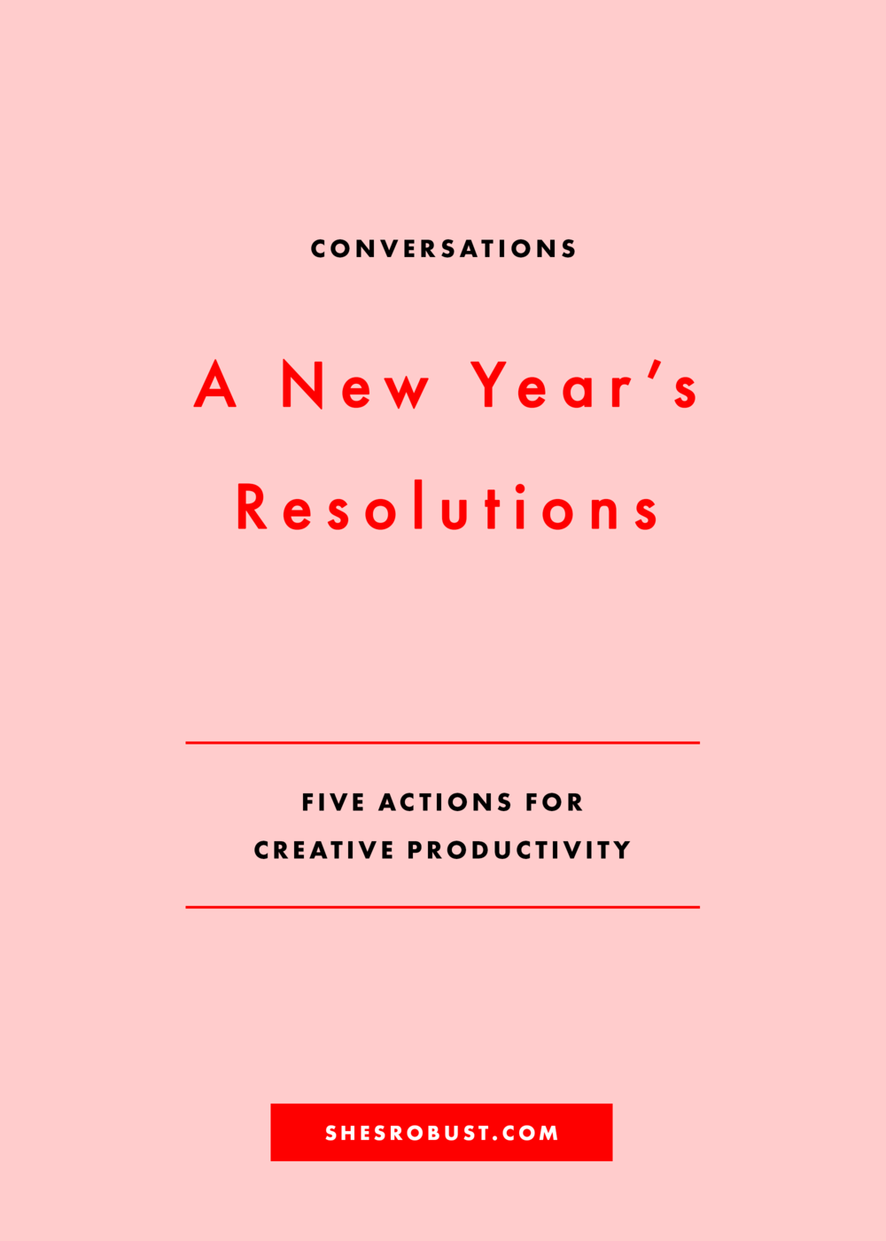 Five action-oriented resolutions for a new year of creative productivity