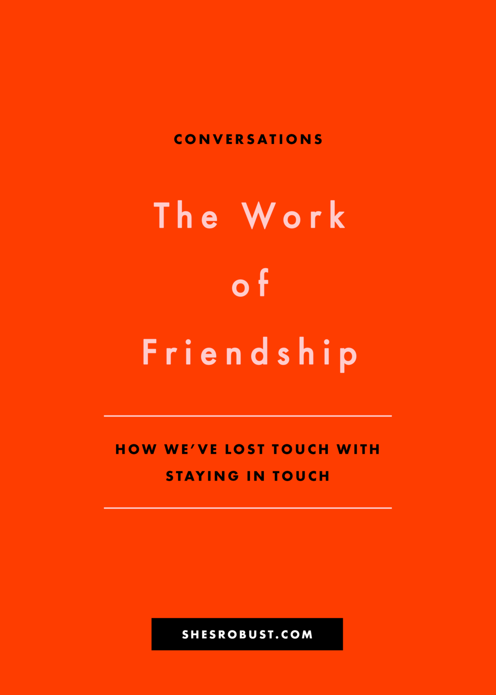 "Has our chronic ""busyness"" put us out of touch with what it takes to actually stay in touch with our friends?"