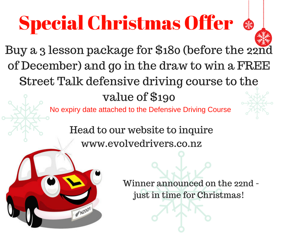 Use the button below to access the Christmas promo - *lessons must be used by 28 Feb 2018, no refunds, payment via internet banking only, full payment must be made within 24hrs of entering the promo.Winner will receive a Gift Voucher for payment of one Street Talk defensive driving course, which they can gift to someone if they so choose.