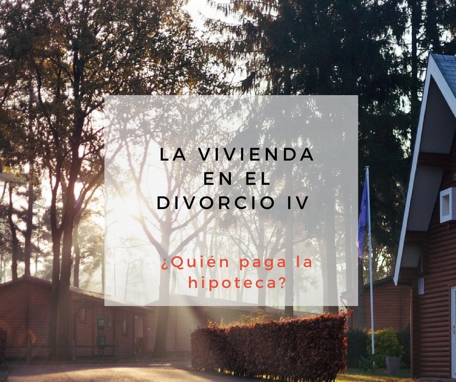 vivienda divorcio IV hipoteca