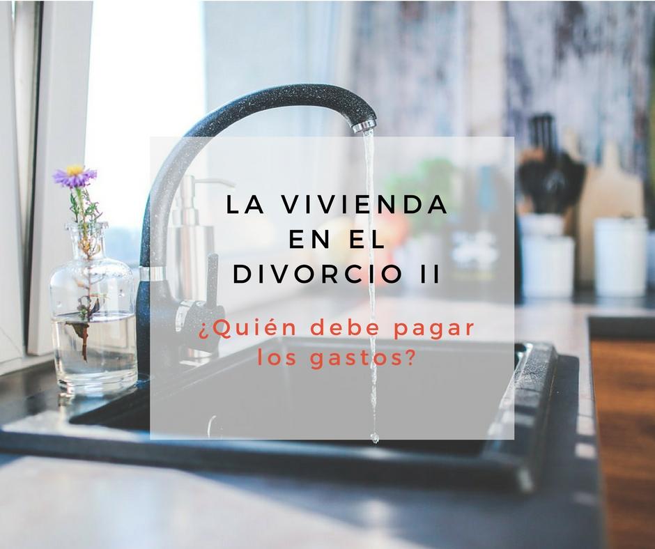 vivienda divorcio-ii-gastos