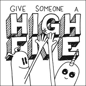 Give Someone A High Five