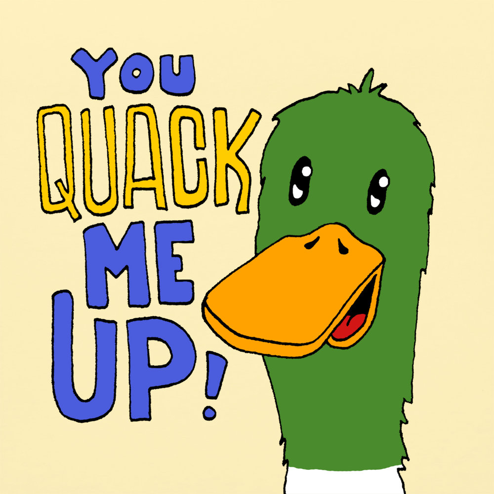 You quack me up.jpg