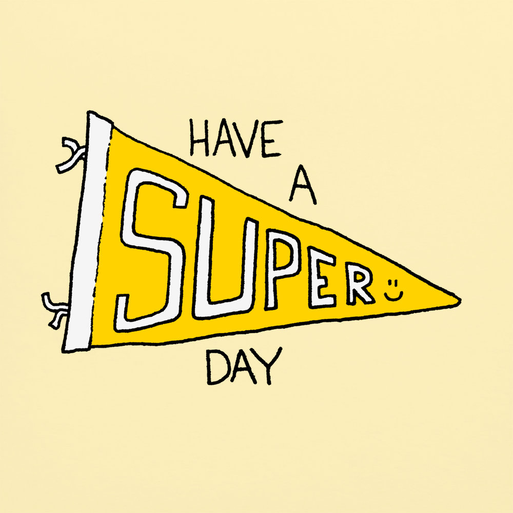 Have a super day.jpg
