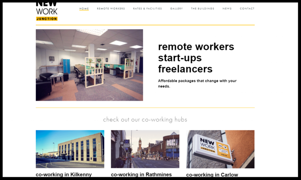 New Work Junction, Kilkenny   Come and see us if you're teleworking, freelancing, or starting a new venture. Our membership includes people in software, design, media, project management,games platforms, and life sciences.  Quick Contact:  (056) 781 64 86