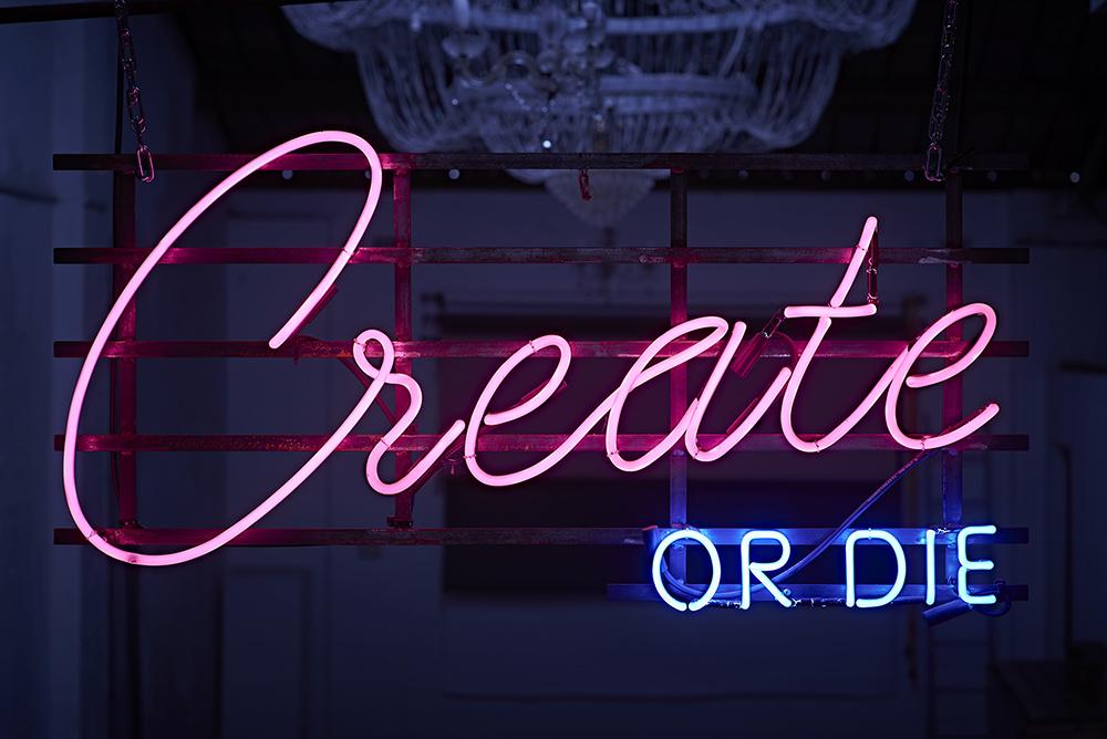 create or die sign